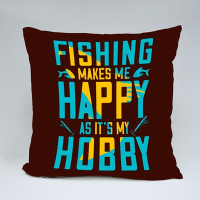 Fishing Makes Me Happy as It's My Hobby Throw Pillows