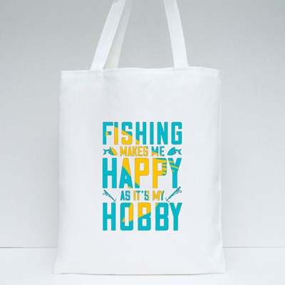 Fishing Makes Me Happy as It's My Hobby Tote Bags