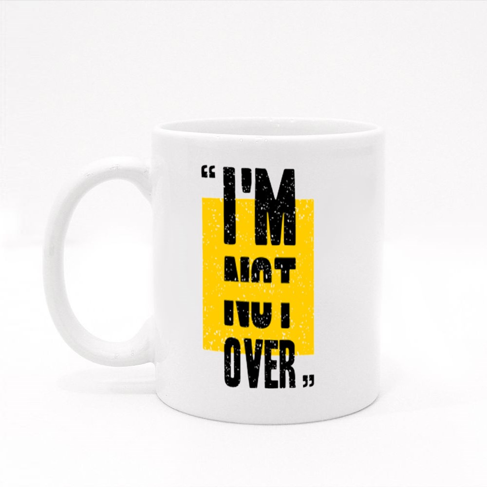I'm Not Over Typography Colour Mugs