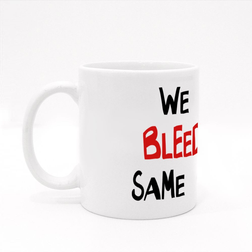We All Bleed the Same Color Colour Mugs