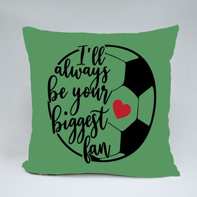 I'll Always Be Your Biggest Fan Throw Pillows