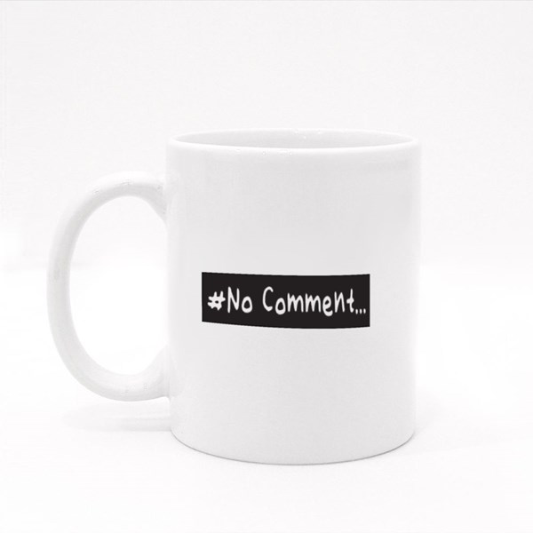 No Comment Slogan Colour Mugs