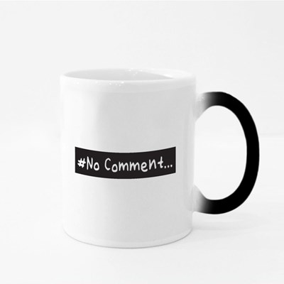 No Comment Slogan Magic Mugs