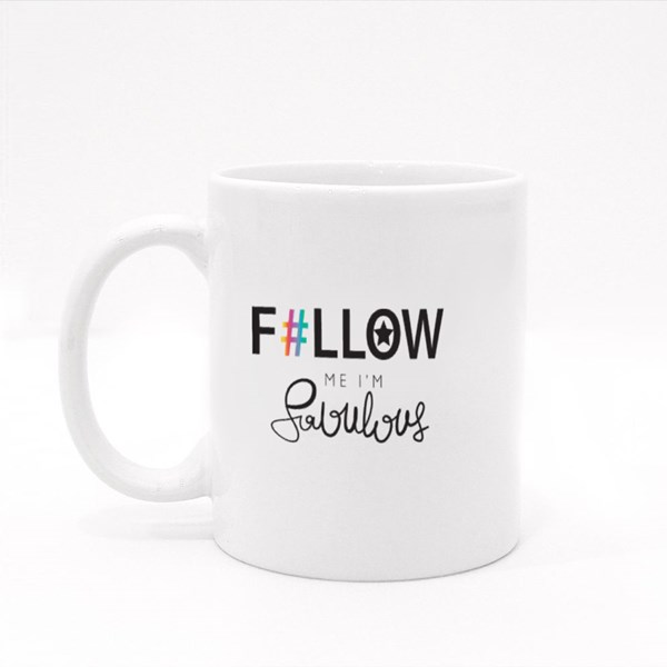 Follow Me I'm Fabulous Text Colour Mugs