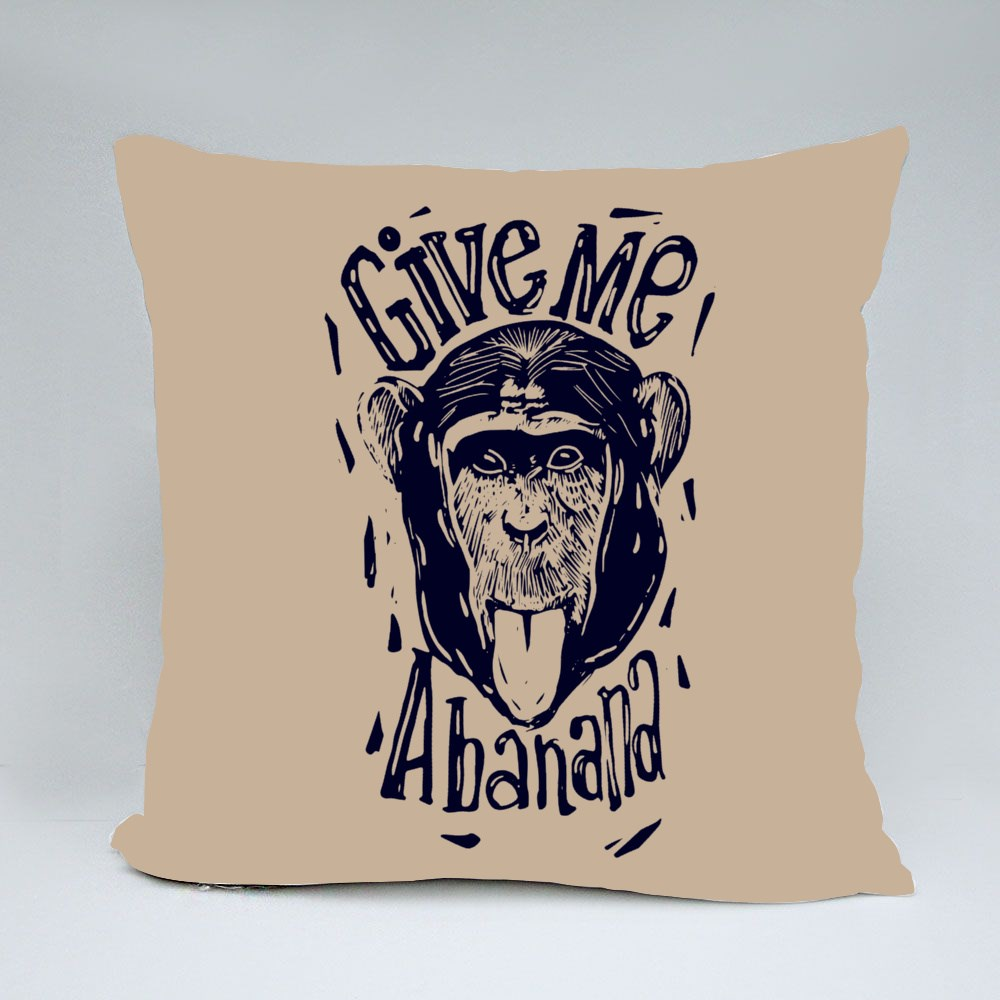 He Head of a Monkey With the Text  Give Me a Banana Bantal