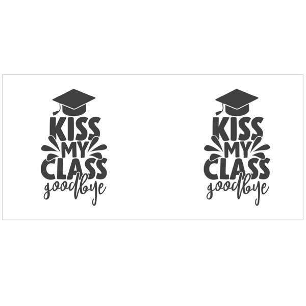 Kiss My Class Goodbye | Graduation Quote Colour Mugs