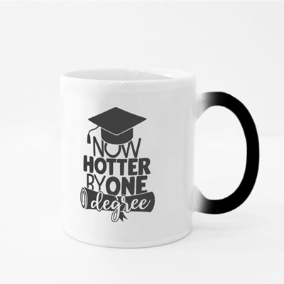 Now Hotter by One Degree | Graduation Quote Magic Mugs