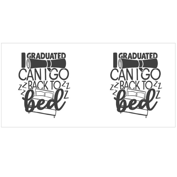 I Graduated, Can I Go Back to Bed | Graduation Quote Colour Mugs
