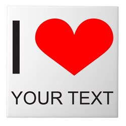 I Love (Your Text)
