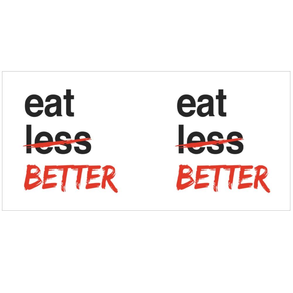 Eat Better Not Less Colour Mugs