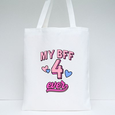 My Best Friend 4 Ever Tote Bags