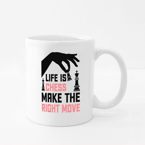 Life Is Chess Make the Right Move Colour Mugs