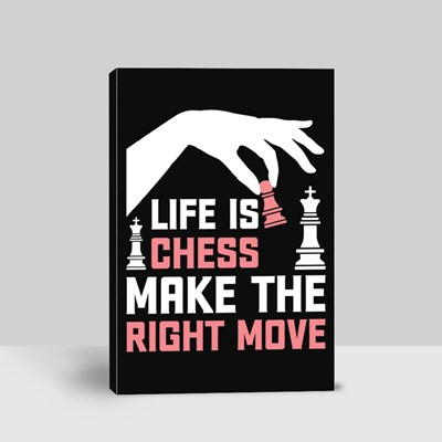 Life Is Chess Make the Right Move Canvas (Portrait)