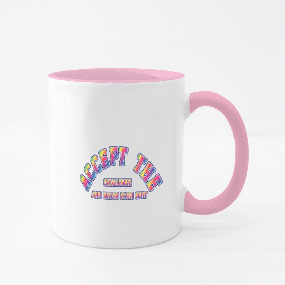 Accept the Challenge and Never Ever Quit Colour Mugs