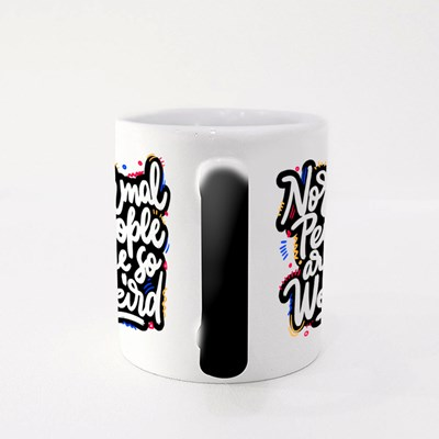 Normal People Are So Weird. Funny Hand Written Saying. Magic Mugs