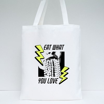 Eat What You Love  . Tote Bags