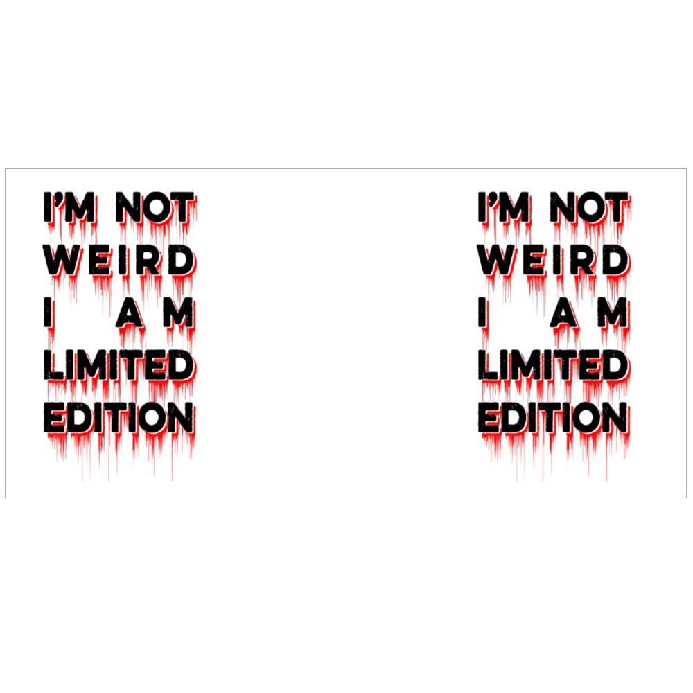 I'm Not Weird I Am Limited Edition Typography T Shirt Design Vector Colour Mugs