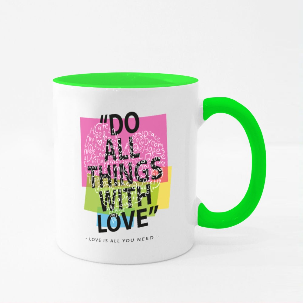 T Shirt Graphics Slogan Tee Print Design / Do All Things With Love Colour Mugs