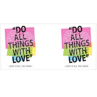 T Shirt Graphics Slogan Tee Print Design / Do All Things With Love Magic Mugs
