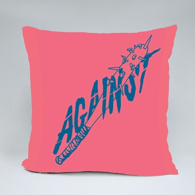 A Set of Against and Cruel Throw Pillows