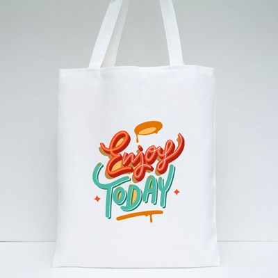 Enjoy Today Lettering Quote Tote Bags