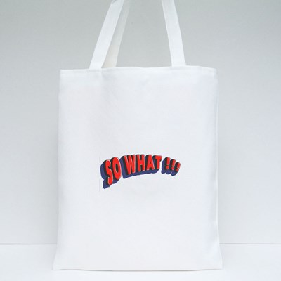 So What !!!, Unique and Trendy. Tote Bags