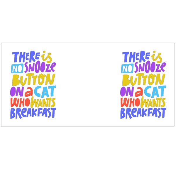 There Is No Snooze Button on a Cat Who Wants Breakfast Colour Mugs