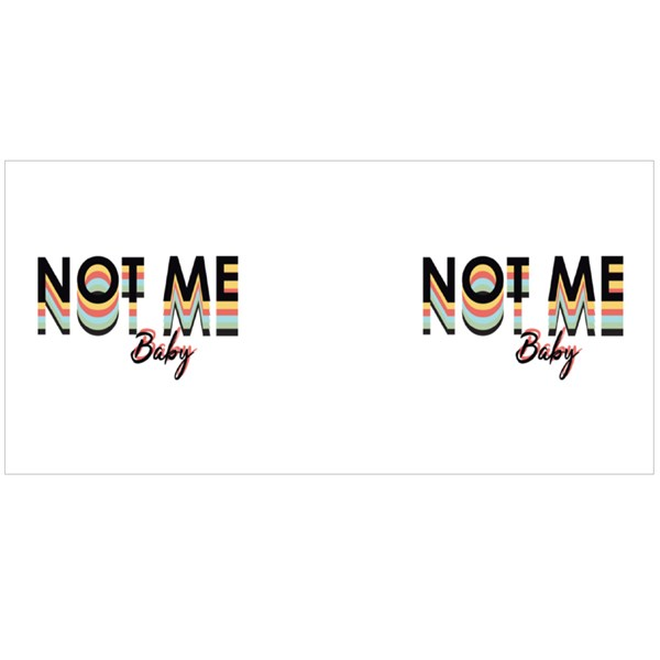 Not Me Baby Colour Mugs