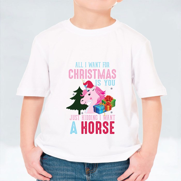 All I Want for Christmas Is You Just Kidding I Want a Horse T-Shirts (Kid)