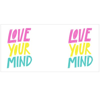 Love Your Mind. Mental Health Magic Mugs
