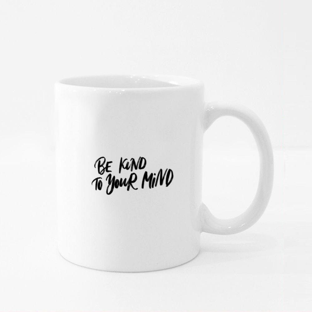 Be Kind to Your Mind Lettering About Mental Health Colour Mugs