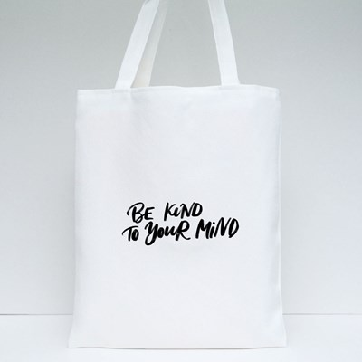 Be Kind to Your Mind Lettering About Mental Health Tote Bags