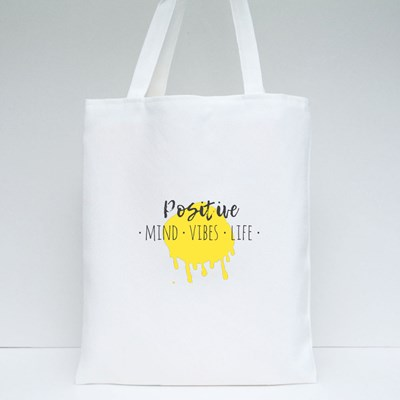 Positive Mind Vibes Life Quote Tote Bags