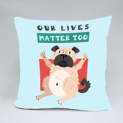 Our Lives Matter Too , Pug Protests Throw Pillows