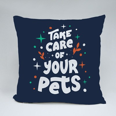 Take Care of Your Pets 抱枕