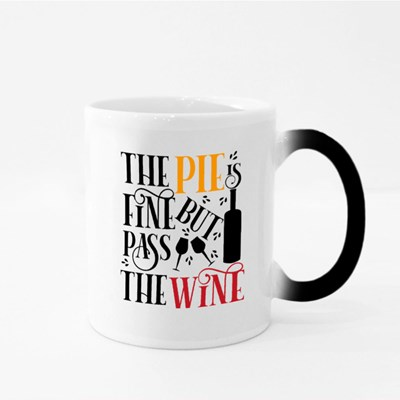 The Pie Is Fine but Pass the Wine Magic Mugs