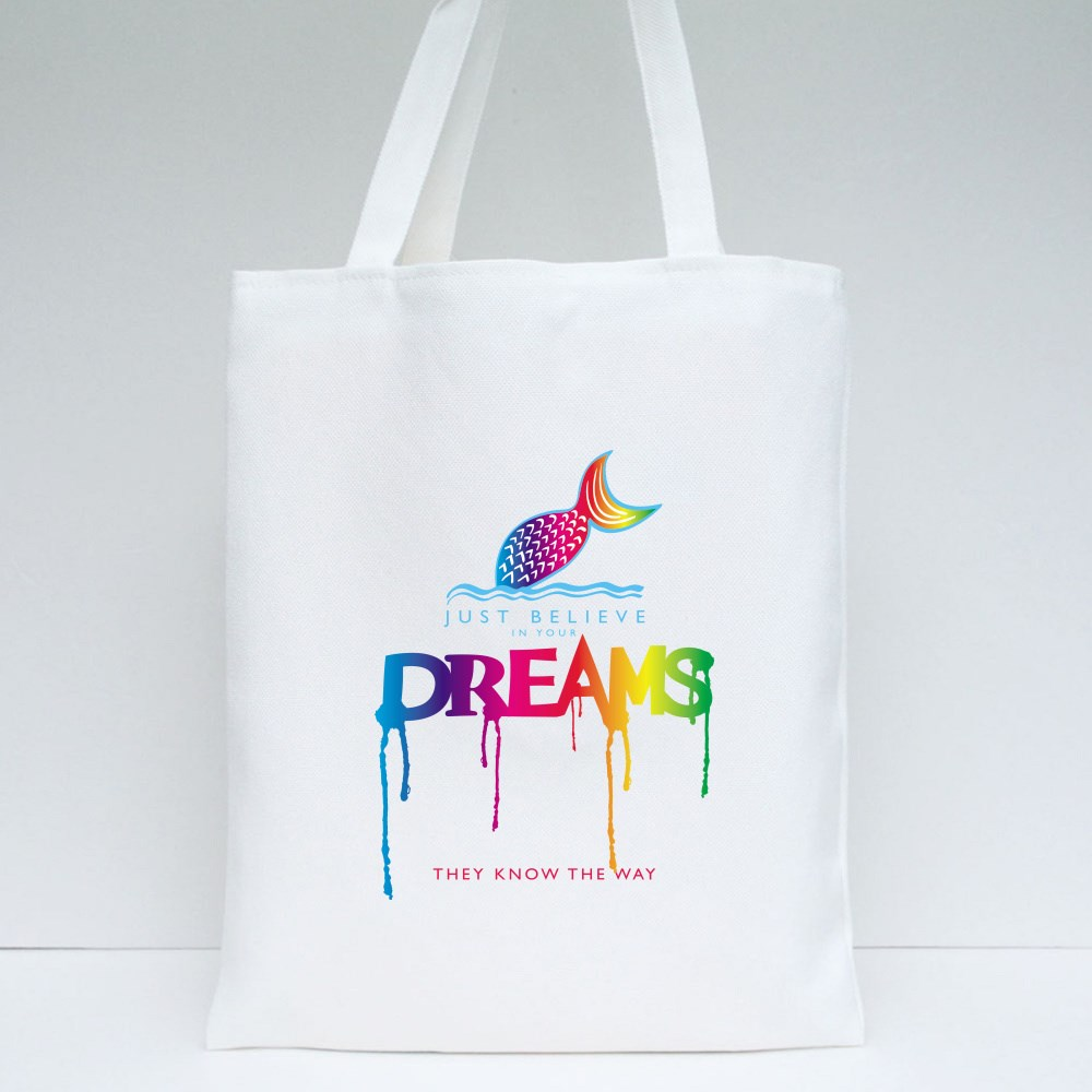 Just Believe in Your Dreams Tote Bags