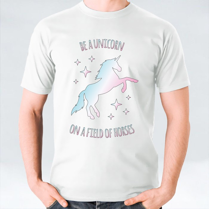 Be a Unicorn on a Field of Horses T-Shirts