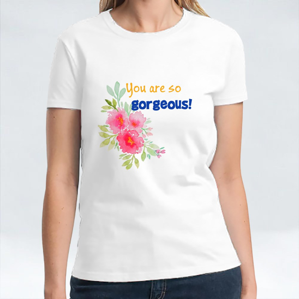 You are so gorgeous! T-Shirts