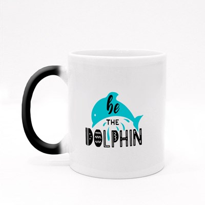 Be the Dolphin Lettering With a Dolphin Magic Mugs