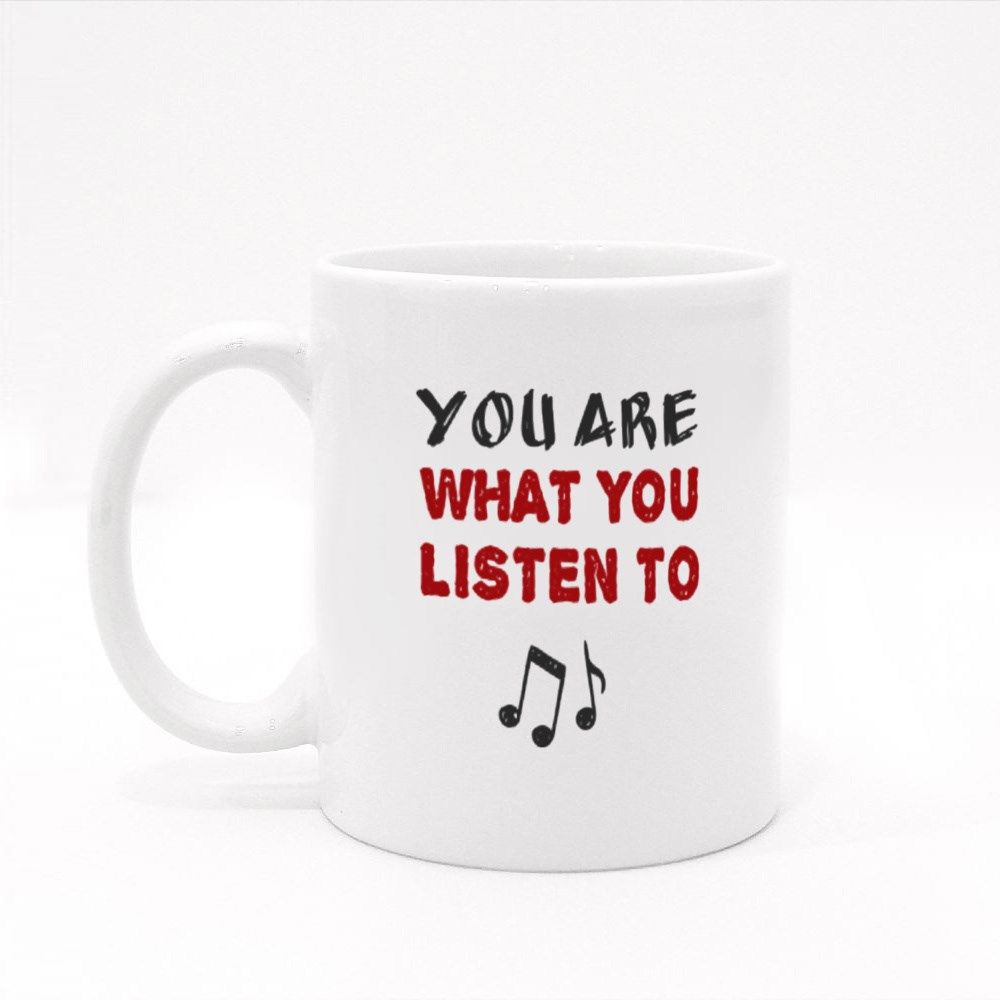 You Are What You Listen To Colour Mugs
