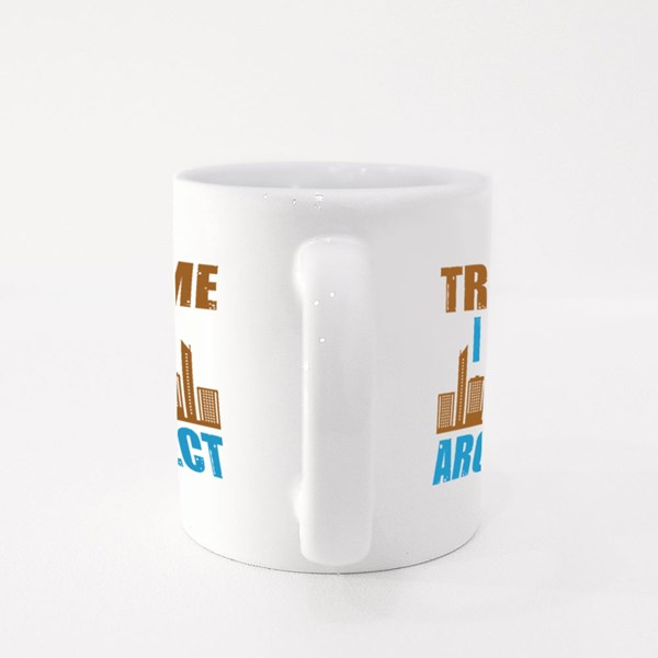 Trust Me I Am an Architect Colour Mugs