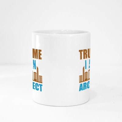 Trust Me I Am an Architect Magic Mugs