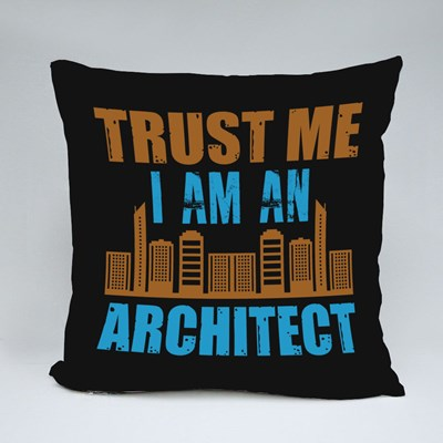 Trust Me I Am an Architect 抱枕
