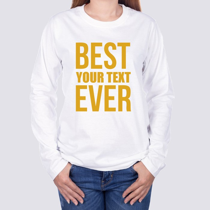 Best Ever Words Long Sleeve T-Shirts