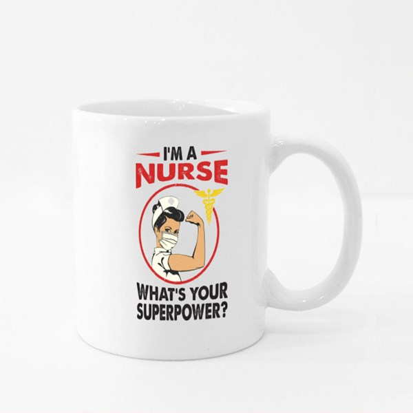 I'm a Nurse. What's Your Superpower Colour Mugs