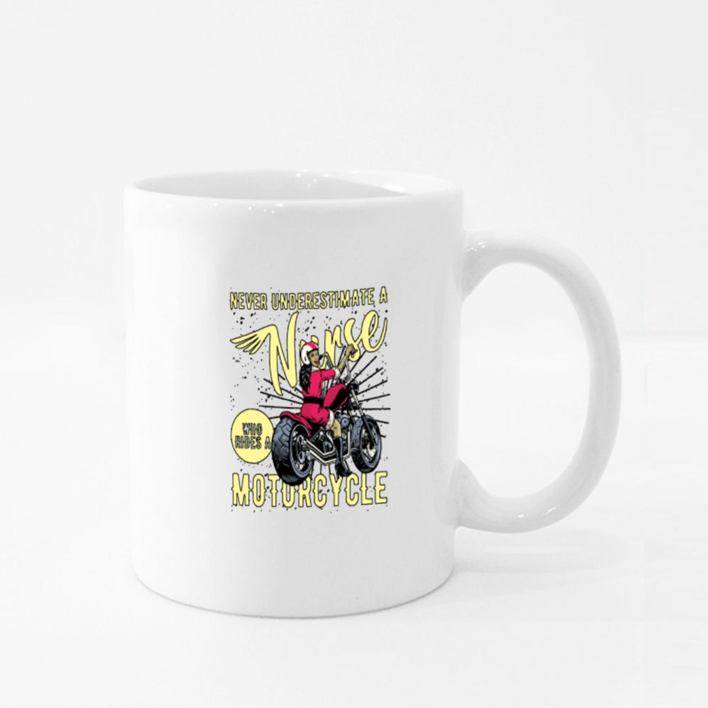 Never Underestimate a Nurse Who Rides a Motorcycle Colour Mugs