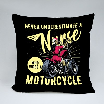 Never Underestimate a Nurse Who Rides a Motorcycle Throw Pillows