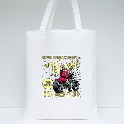 Never Underestimate a Nurse Who Rides a Motorcycle Tote Bags