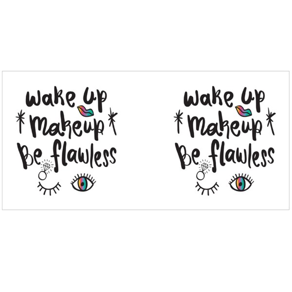Wake Up, Make Up, Be Flawless Colour Mugs